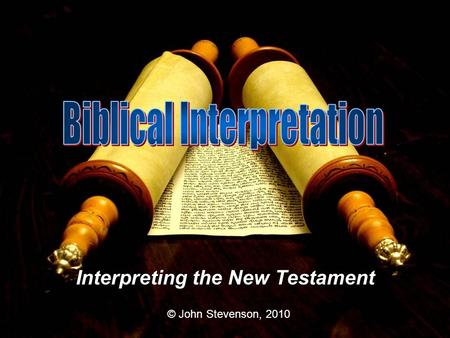Interpreting the New Testament © John Stevenson, 2010.