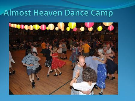 Why I Love It My friends are there Make new friends every year I love dancing, especially contra dancing Relaxing Lots of activities besides dancing.