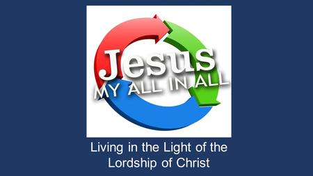 Living in the Light of the Lordship of Christ. BOOKLETS 1.Suggested donation of $2 for small and $3 for large. 2.Write your name in front. 3.Memorize.