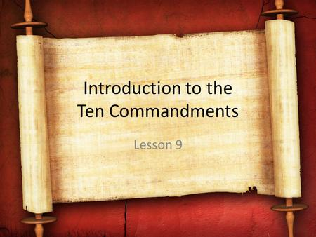 Introduction to the Ten Commandments Lesson 9. How God Gave His Law 1.He wrote it in the hearts of humanity (natural law).