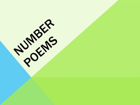 NUMBER POEMS. 1 Number one is so much fun, pull straight down and you've got a one.