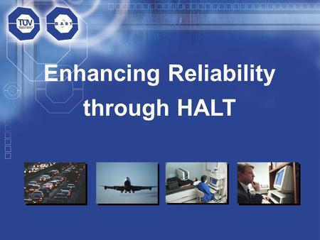 Enhancing Reliability through HALT.  Introduction to HALT  Benefits of HALT  The HALT process.