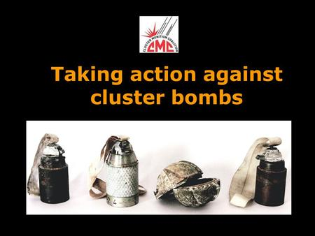 Taking action against cluster bombs. www.minesactioncanada.org.