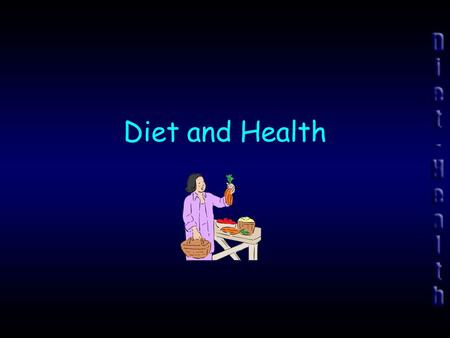 Diet and Health. 2 Introduction 2 main kinds of diseases afflict people worldwide: Infectious diseases –Diseases that are caused by bacteria, viruses,