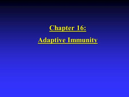 "Chapter 16: Adaptive Immunity. The Immune Response Immunity: ""Free from burden"". Ability of an organism to recognize and defend itself against specific."