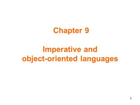 Chapter 9 Imperative and object-oriented languages 1.