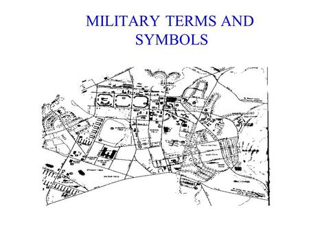 MILITARY TERMS AND SYMBOLS. TERMINAL LEARNING OBJECTIVE ACTION: CONSTRUCT AN OPERATIONAL OVERLAY. CONDITION: IN A CLASSROOM ENVIRONMENT, GIVEN FM IOI-5-1,