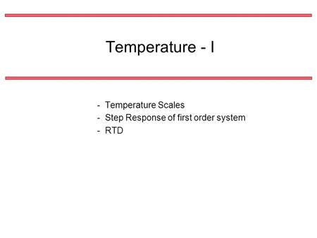 Temperature - I - Temperature Scales - Step Response of first order system - RTD.