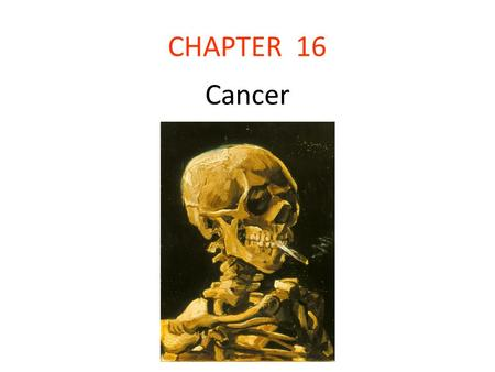 CHAPTER 16 Cancer.