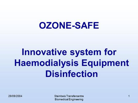 Innovative system for Haemodialysis Equipment Disinfection