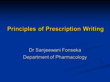 Principles of Prescription Writing