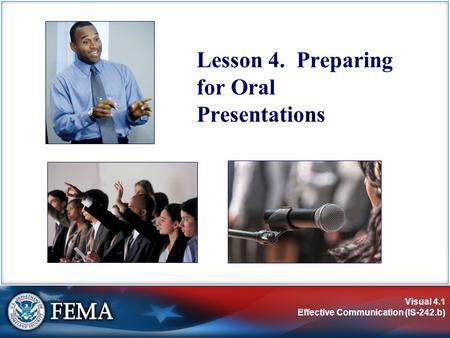 Visual 4.1 Effective Communication (IS-242.b) Lesson 4. Preparing for Oral Presentations.