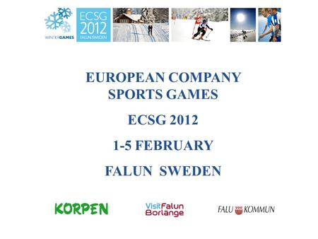 EUROPEAN COMPANY SPORTS GAMES ECSG 2012 1-5 FEBRUARY FALUN SWEDEN.