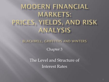 1 Chapter 3 The Level and Structure of Interest Rates.