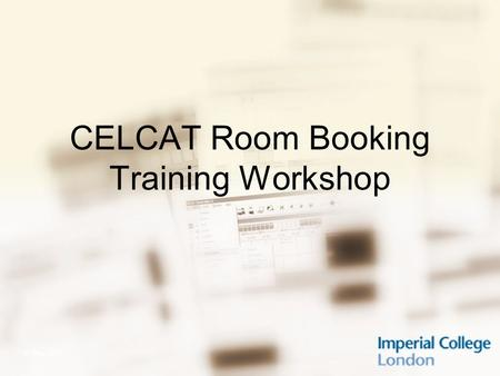 Central Timetabling Support Unit23 May 2015 CELCAT Room Booking Training Workshop.