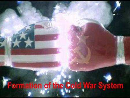 Formation of the Cold War System. https://www.youtube.com/watch?v=ZZx3IAj9f0k.