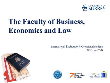 The Faculty of Business, Economics and Law International Exchange & Occasional students Welcome Talk.