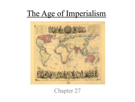The Age of Imperialism Chapter 27.