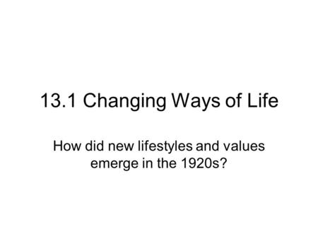How did new lifestyles and values emerge in the 1920s?