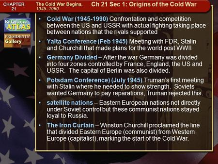 Getting to California Cold War (1945-1990) Confrontation and competition between the US and USSR with actual fighting taking place between nations that.