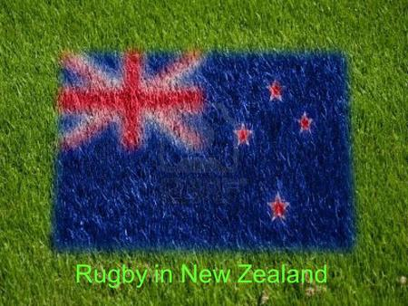 Rugby in New Zealand. Why All Blacks ? Because, they have been wearing black shirts since 1893.