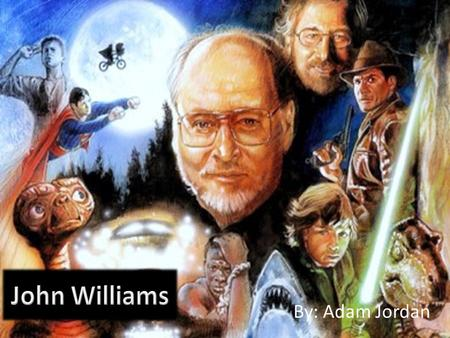 By: Adam Jordan. A biography of John Williams 5 Academy awards Twenty-one Grammy awards Three Emmy awards Seven BAFTA awards four Golden Globe awards.
