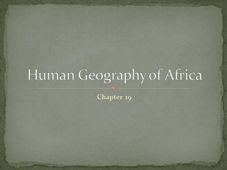 "Chapter 19. ""Cradle of Humanity"" Olduvai Gorge – northern Tanzania Most continuous known record of humanity Gorge has yielded fossils from 65 individual."