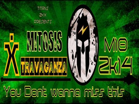 MITOSIS 2014 The annual sports and cultural fest of