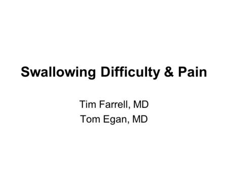 Swallowing Difficulty & Pain