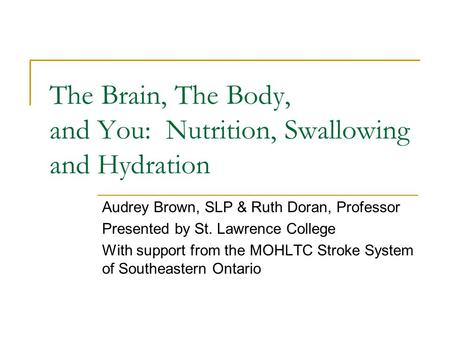 The Brain, The Body, and You: Nutrition, Swallowing and Hydration