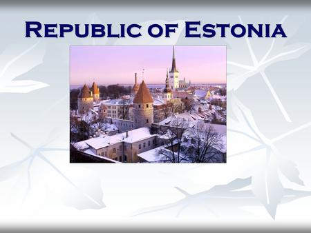 Republic of Estonia. Location of Estonia Estonian counties There are fifteen counties in Estonia.