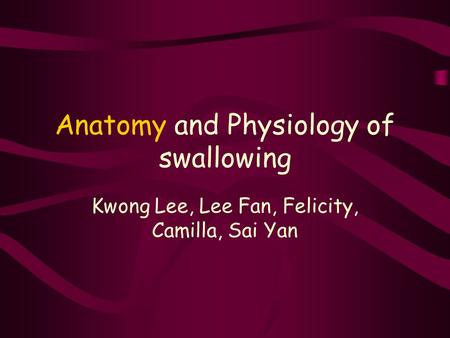 Anatomy and Physiology of swallowing