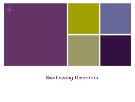 + Swallowing Disorders. + Common Terms Dysphagia- Another name for a swallowing disorder. Epiglottis Structure that closes off the trachea when swallowing.