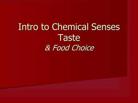 Intro to Chemical Senses Taste & Food Choice. 1. Explain why it is only partly true to say the tongue is a muscle. The tongue is made up of GROUPS of.