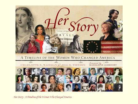 Her Story: A Timeline of the Women Who Changed America.