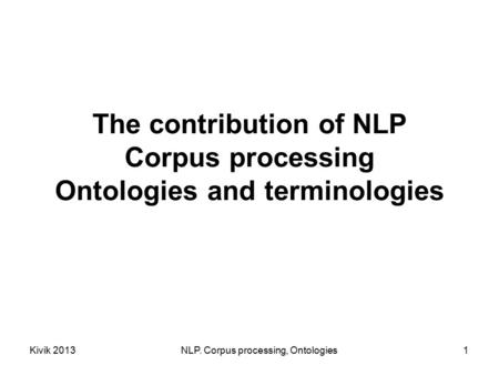 The contribution of NLP Corpus processing Ontologies and terminologies