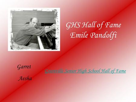 GHS Hall of Fame Emile Pandolfi Garret Aesha Greenville Senior High School Hall of Fame.