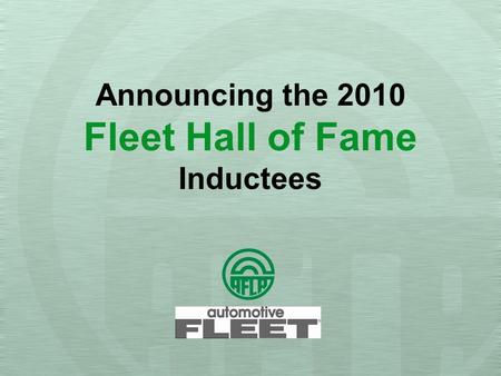 Announcing the 2010 Fleet Hall of Fame Inductees.