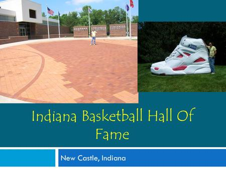 Indiana Basketball Hall Of Fame New Castle, Indiana.