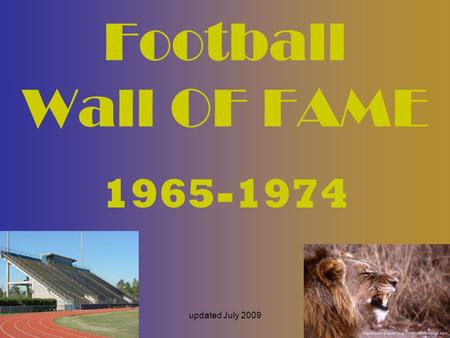 Football Wall OF FAME 1965-1974 updated July 2009.