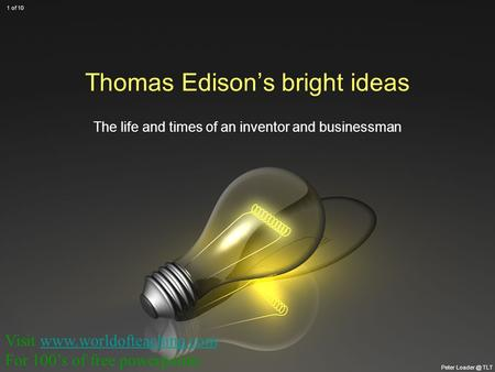 Thomas Edison's bright ideas The life and times of an inventor and businessman Peter TLT 1 of 10 Visit