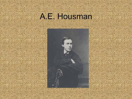A.E. Housman. Family Life Alfred Edward Housman was born at Valley House, Fockbury in Worcestershire in 1859. His father was an adviser Laurence Housman,