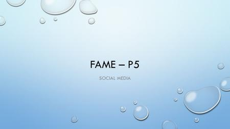 FAME – P5 SOCIAL MEDIA. PRIMARY RESEARCH INTERVIEW QUESTIONNAIRE.