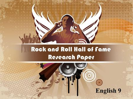 Rock and Roll Hall of Fame Research Paper