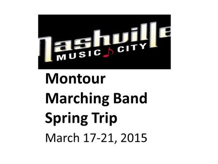 Montour Marching Band Spring Trip March 17-21, 2015.