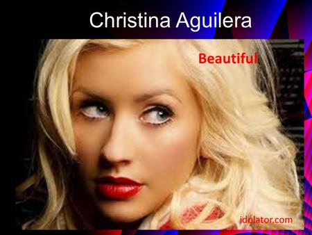 Christina Aguilera Beautiful idolator.com. Don't look at me Every day is so wonderful And suddenly, it's hard to breathe Now and then, I get insecure.