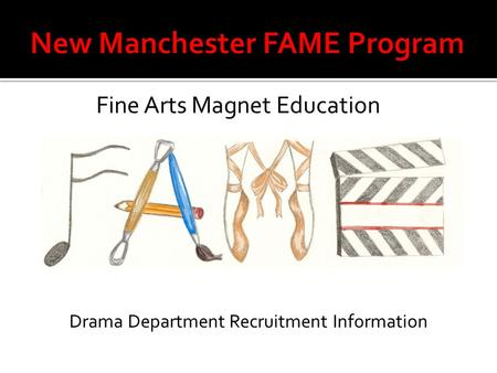 Drama Department Recruitment Information Fine Arts Magnet Education.