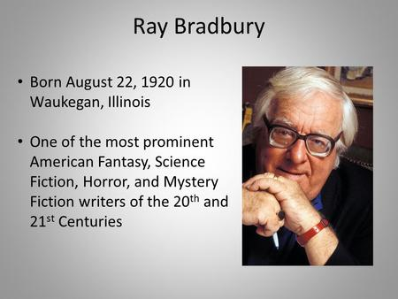 an analysis of the prediction of mr bradbury in his novel fahrenheit 451 An analysis of ray bradbary's 1953 novel fahrenheit 451 how bradbury's dystopian prediction of the future is when bradbury wrote fahrenheit 451.