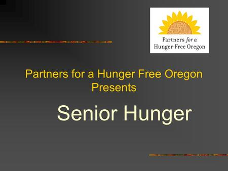 Partners for a Hunger Free Oregon Presents Senior Hunger.