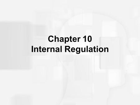 Chapter 10 Internal Regulation. Hunger Animals vary in their strategies of eating, but humans tend to eat more than they need at the given moment. A combination.